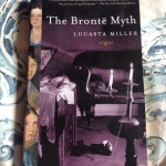 The Bronte Myth Emily Anne Charlotte Lucas Miller